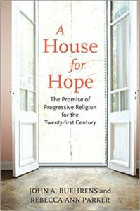 A House for Hope: The Promise of Progressive Religion for the Twenty-first Century (2011)