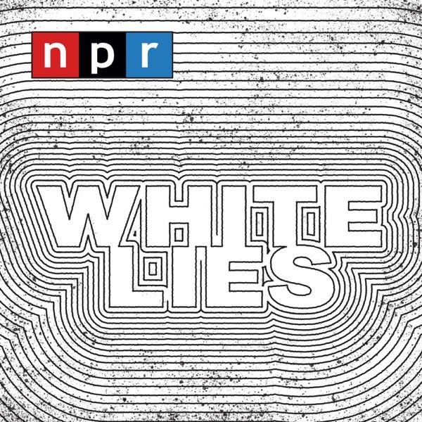 White Lies, NPR, 2019